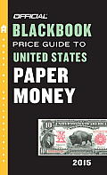 The Official Blackbook Price Guide to United States Paper Money (Official Blackbook Price Guide to U.S. Paper Money)