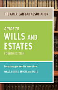 American Bar Association Guide To Wills and Estates (4TH 12 Edition)