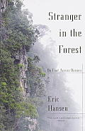 Stranger in the Forest: On Foot Across Borneo (Vintage Departures) Cover