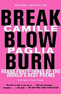 Break Blow Burn Camille Paglia Reads Forty Three of the Worlds Best Poems