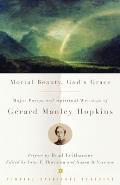 Mortal Beauty Gods Grace Major Poems & Spiritual Writings of Gerard Manley Hopkins