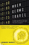When Germs Travel Six Major Epidemics That Have Invaded America & the Fears They Have Unleashed