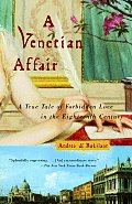 Venetian Affair A True Tale of Forbidden Love in the 18th Century