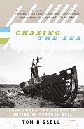 Chasing the Sea: Lost Among the Ghosts of Empire in Central Asia Cover