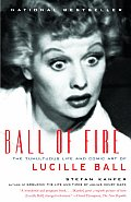 Ball of Fire The Tumultuous Life & Comic Art of Lucille Ball