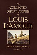 Collected Short Stories of Louis LAmour Volume 1