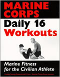 The Marine Corps daily 16 workouts :Marine fitness for the civilian athlete