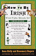 How to Be Irish: Even If You Already Are Cover