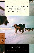 The Call of the Wild, White Fang & to Build a Fire (Modern Library) Cover
