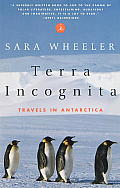 Terra Incognita : Travels in Antarctica (96 Edition)