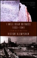 I Will Bear Witness: A Diary of the Nazi Years, 1933-1941 (I Will Bear Witness #01)