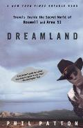 Dreamland Travels Inside the Secret World of Roswell & Area 51