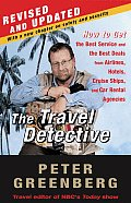 The Travel Detective: How to Get the Best Service and the Best Deal from Airlines, Hotels, Cruise Ships, and Car Rental Agencies