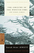 The Country of the Pointed Firs and Other Stories (Modern Library Classics) Cover