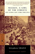 Maggie, a Girl of the Streets, and Other New York Writings (Modern Library Classics) Cover