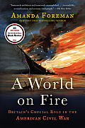 A World on Fire: Britain's Crucial Role in the American Civil War Cover