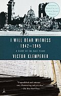 I Will Bear Witness: A Diary of the Nazi Years, 1942-1945 (I Will Bear Witness #02) Cover