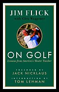 On Golf Lessons from Americas Master Teacher