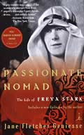 Passionate Nomad The Life of Freya Stark