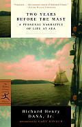 Two Years Before the Mast: A Personal Narrative of Life at Sea (Modern Library Classics) Cover