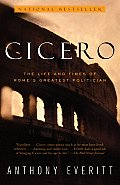 Cicero: The Life and Times of Rome's Greatest Politician Cover