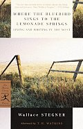 Where the Bluebird Sings To the Lemonade Springs : Living and Writing in the West (02 Edition)