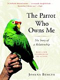 Parrot Who Owns Me The Story of a Relationship