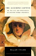 The Algerine Captive: Or, the Life and Adventures of Doctor Updike Underhill