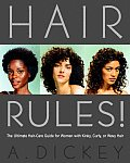 Hair Rules The Ultimate Hair Care Guide for Women with Kinky Curly or Wavy Hair