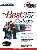 Princeton Review: The Best ... Colleges #357: Best 357 Colleges, 2005 Edition Cover