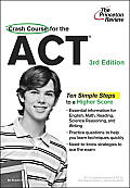 Crash Course for the ACT 3rd Edition The Last Minute Guide to Scoring High