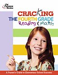Cracking the Fourth Grade Reading & Math: A Parent's Guide to Helping Your Child Excel in School (K-12 Study AIDS)
