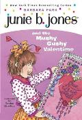 Junie B. Jones #14: Junie B. Jones and the Mushy Gushy Valentime [I.E. Valentine] with Other Cover