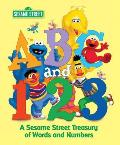 ABC and 123: A Sesame Street Treasury of Words and Numbers Featuring Jim Henson's Sesame Street Muppets (Sesame Street)