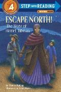 Escape North!: The Story of Harriet Tubman (Step Into Reading: A Step 4 Book) Cover