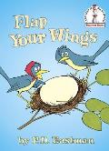 Flap Your Wings (I Can Read It All by Myself Beginner Books)