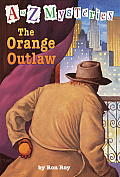 A To Z Mysteries 15 Orange Outlaw
