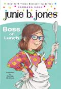Junie B. Jones #19: Junie B., First Grader: Boss of Lunch