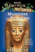 Magic Tree House Research Guides #03: Mummies and Pyramids: A Nonfiction Companion to Mummies in the Morning