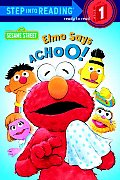 Elmo Says Achoo! (Step Into Reading: A Step 1 Book)