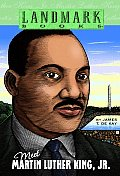 Meet Martin Luther King, Jr. (Landmark Books)