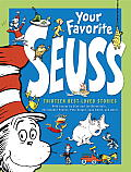 Your Favorite Seuss A Bakers Dozen by the One & Only Dr Seuss