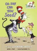 Oh Say Can You Seed?: All about Plants (Cat in the Hat's Learning Library) Cover