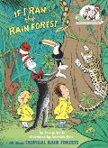 If I Ran the Rain Forest (Cat in the Hat's Learning Library)