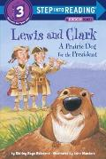 Lewis and Clark: A Prairie Dog for the President (Step Into Reading: A Step 3 Book)