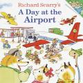 Richard Scarry's a Day at the Airport (Random House Picturebacks) Cover
