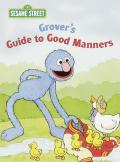 Grover's Guide to Good Manners (Big Bird's Favorites Board Books)
