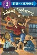 Johnny Appleseed: My Story (Step Into Reading: A Step 3 Book)