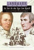 As Far As the Eye Can Reach: Lewis and Clark's Westward Quest (Landmark Books)