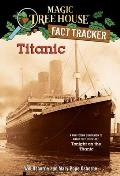 Magic Tree House Research Guides #07: Titanic: A Nonfiction Companion to Tonight on the Titanic
